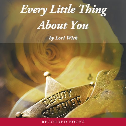 Every Little Thing About You: The Yellow Rose Trilogy, Book 1