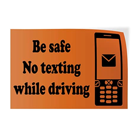 Amazon com : Decal Sticker Multiple Sizes Be Safe No Texting While