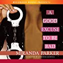 A Good Excuse to Be Bad Audiobook by Miranda Parker Narrated by Jennifer Kidwell