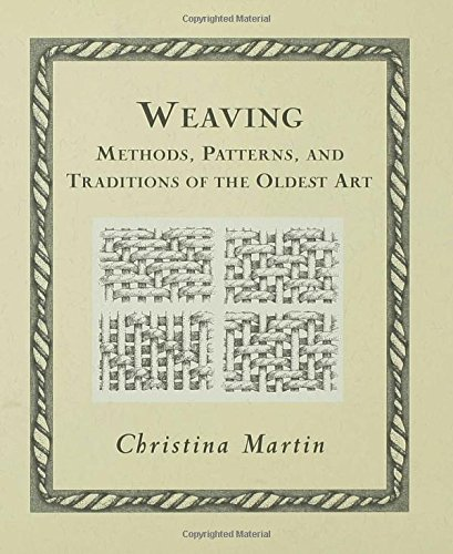 Weaving: Methods, Patterns, and Traditions of the Oldest Art (Wooden Books)