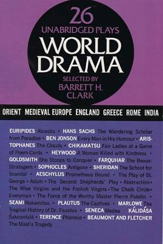 World Drama: An Anthology, Vol. 1: Ancient Greece, Rome, India, China, Japan, Medieval Europe, and England