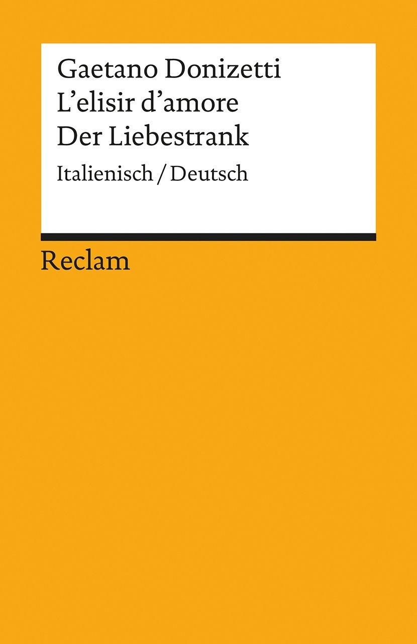 L'elisir D'amore   Der Liebestrank  Italienisch Deutsch  Reclams Universal Bibliothek