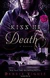 Kiss of Death, Debbie Viguie, 0446570842