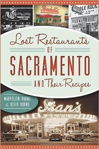 Book LOST RESTAURANTS OF SACRAMENTO AND THEIR RECIPES (American Palate) by Maryellen Burns (2013-06-11)