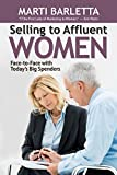 img - for Selling to Affluent Women: Face-to-Face with Today's Big Spenders by Marti Barletta (2014-09-05) book / textbook / text book