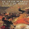 Episodios nacionales: 9 de Marzo y 2 de Mayo [National Events: March 9th and May 2nd] Audiobook by Benito Pérez Galdós Narrated by Macu Gómez
