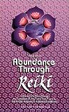 Abundance Through Reiki (Shangri-La Series)