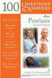 100 Questions and Answers about Psoriasis, Kendra Gail Bergstrom and Alexa Boer Kimball, 0763777358