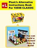 PlusL's Alternative Instruction For 10698, Living room: For building a living room out of your own bricks! (PlusL' s Instructions for 10698 Book 3) offers