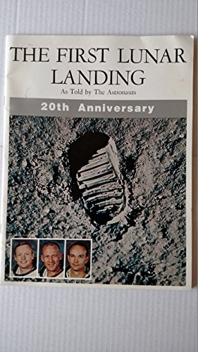1st Lunar Landing (The First Lunar Landing: 20th Anniversary. As Told by the Astronauts. NASA EP-73)