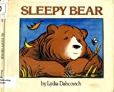 Sleepy Bear, Lydia Dabcovich, 0525394656