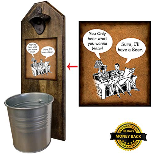"""You Only Hear, Sure I'll Have a Beer"" – Bottle Opener and Cap Catcher – 100% Solid Pine 3/4″ Thick – Rustic Cast Iron Bottle Opener and Galvanized Bucket – To empty, Twist the Bucket! Funny Gift For Sale"