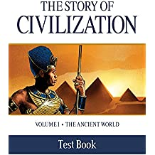 The Story of Civilization Test Book: VOLUME I - The Ancient World