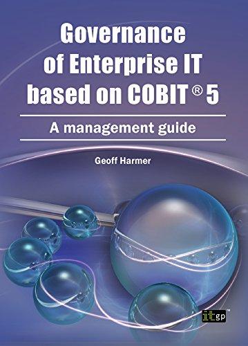 Governance Of Enterprise It Based On Cobit 5: A Management Guide