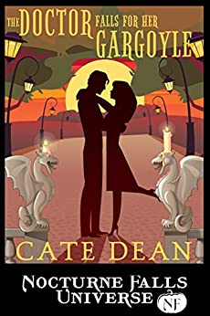 The Doctor Falls For Her Gargoyle: A Nocturne Falls Universe story by [Dean, Cate ]