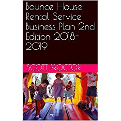 Bounce House Rental Service Business Plan 2nd Edition 2018-2019