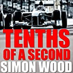 Tenths of a Second | Simon Wood