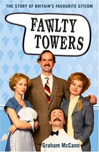 Fawlty Towers: The Story of Britain's Favourite Sitcom by Hodder & Stoughton
