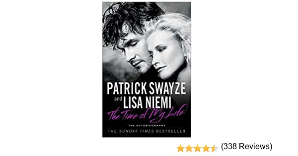 Amazon the time of my life ebook patrick swayze lisa niemi amazon the time of my life ebook patrick swayze lisa niemi kindle store fandeluxe Document