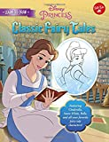 Learn to Draw Disney's Classic Fairy Tales: Featuring Cinderella, Snow White, Belle, and All Your Favorite Fairy Tale Characters! (Licensed Learn to Draw)