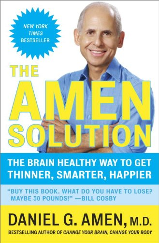 The Amen Solution: The Brain Healthy Way to Lose Weight and Keep It Off cover