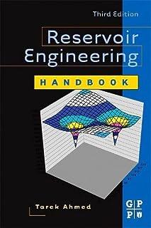 reservoir engineering handbook fourth edition tarek ahmed rh amazon com Tarek Ahmed Ana Habet Nada Ahmed