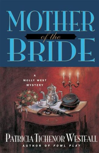 Mother of the Bride: A Molly West Mystery (Molly West Mysteries)