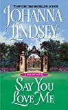 Say You Love Me by Johanna Lindsey front cover