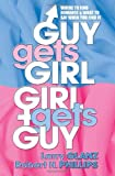 Guy Gets Girl, Girl Gets Guy, Larry A. Glanz and Robert H. Phillips, 0757001262