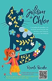 O Jardim de Chloe: Um jardim de gratidão e as incríveis aventuras de uma menina, suas bonecas, um gato e um el