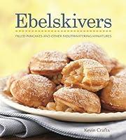 Ebelskivers Cookbook by Crafts, Kevin (2009)…