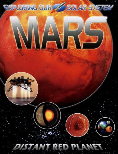 Download Mars: Distant Red Planet (Exploring Our Solar System) PDF