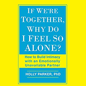 If We're Together, Why Do I Feel So Alone? Audiobook