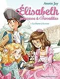 La Dame à la rose: Elisabeth, princesse à Versailles - tome 3