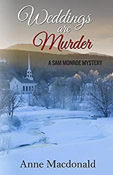 Weddings Are Murder: A Sam Monroe Mystery by [Macdonald, Anne]