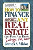 How to Finance Any Real Estate, Any Place, Any Time: Strategies That Work (SquareOne Finance Guides)