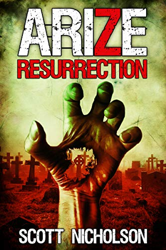 Resurrection: A Post-Apocalyptic Zombie Thriller (Arize Book 1) by [Nicholson, Scott]