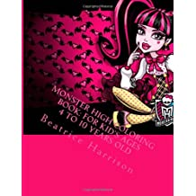 Monster High Coloring Book: For Kid's Ages 4 to 10 Years Old