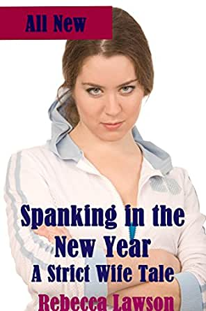 Spanking in the New Year: A Strict Wife Tale eBook