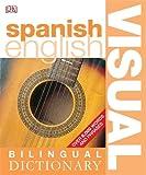 Spanish-English Bilingual Visual Dictionary (DK Bilingual Dictionaries) (Spanish and English Edition)