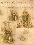 Fifteenth and Sixteenth Century Italian Drawings in the Metropolitan Museum of Art, Jacob Bean and Lawrence Turcic, 0870993151