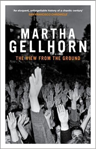 View from the Ground: Amazon.co.uk: Martha Gellhorn: 8601404897672: Books