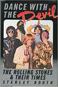 Dance With The Devil The Rolling Stones And Their Times Booth Stanley 9780394534886 Amazon Com Books