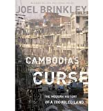 Front cover for the book Cambodia's Curse: The Modern History of a Troubled Land by Joel Brinkley
