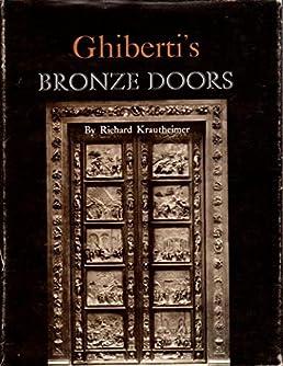 Ghibertiu0027s Bronze Doors Richard Krautheimer 9780691038742 Amazon.com Books  sc 1 st  Amazon.com & Ghibertiu0027s Bronze Doors: Richard Krautheimer: 9780691038742: Amazon ...