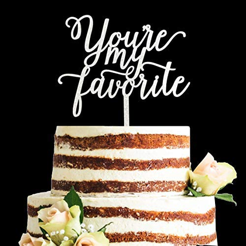 Calligraphy Acrylic Glitter You're My Favorite Cake Topper, Wedding Cake Topper, Engagement Cake Topper, Anniversary Cake Topper (Silver) ()