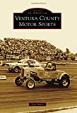 Ventura County Motor Sports (Images of America)