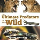 The Ultimate Predators In The Wild