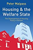Housing and the Welfare State: The Development of Housing Policy in Britain