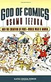 God of Comics: Osamu Tezuka and the Creation of
